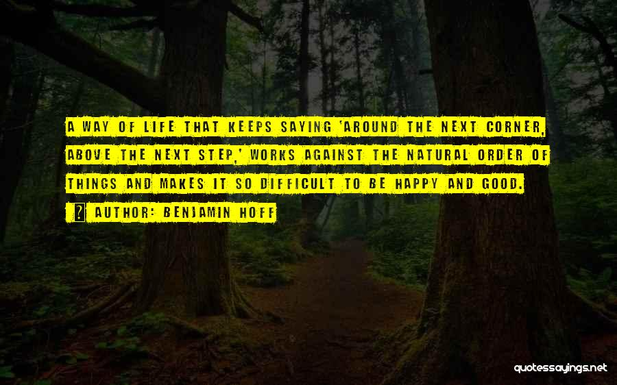Happy Good Life Quotes By Benjamin Hoff