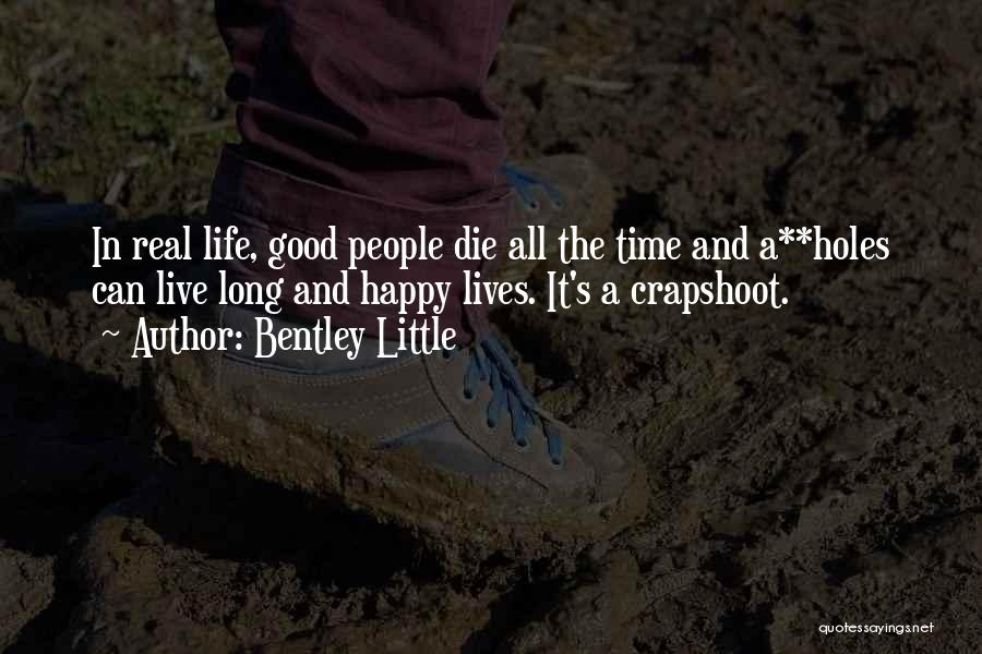Happy Good Life Quotes By Bentley Little