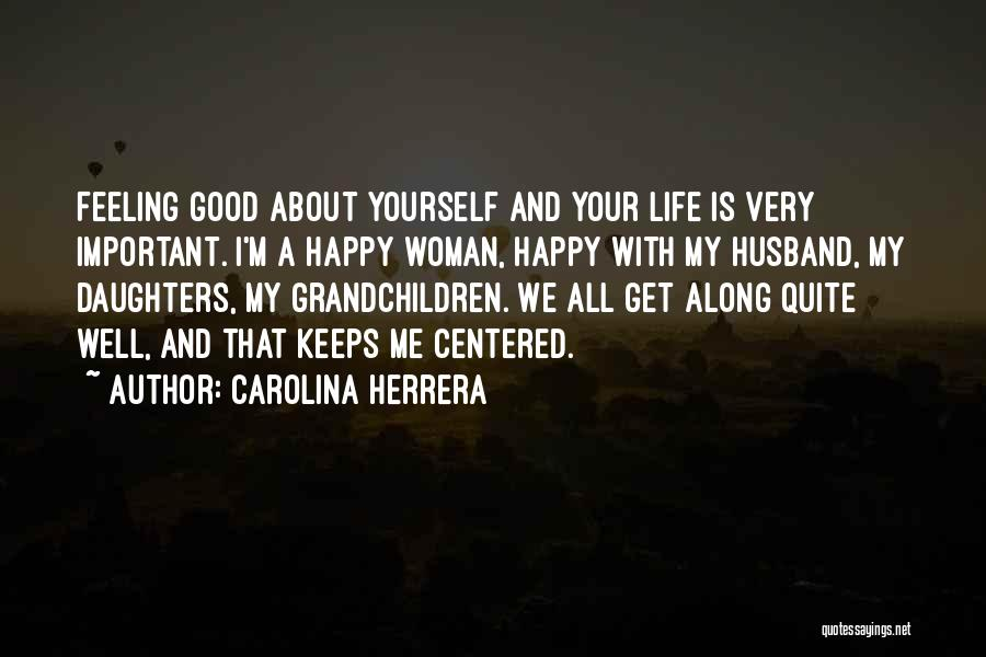 Happy Good Life Quotes By Carolina Herrera