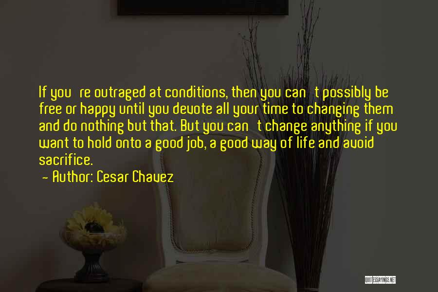 Happy Good Life Quotes By Cesar Chavez