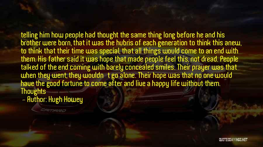 Happy Good Life Quotes By Hugh Howey