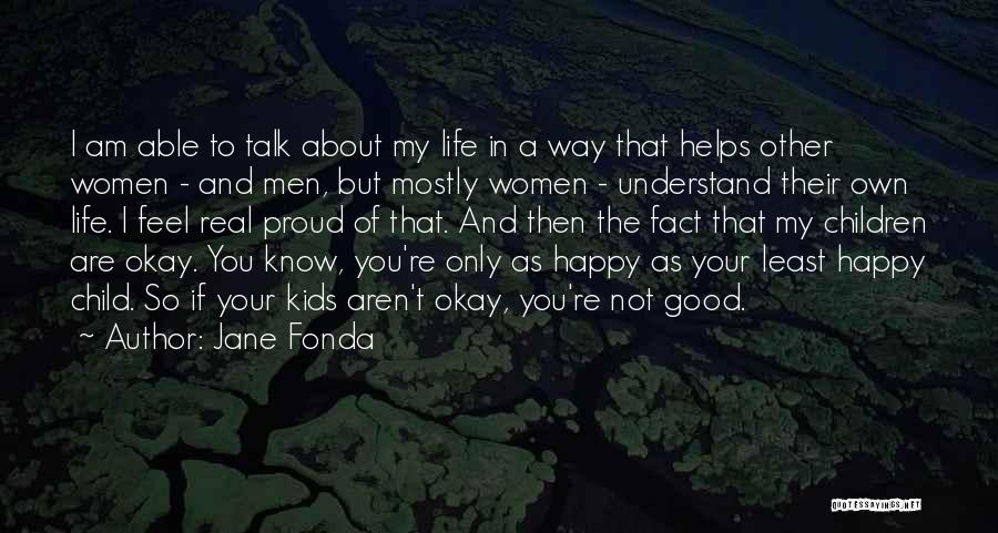 Happy Good Life Quotes By Jane Fonda
