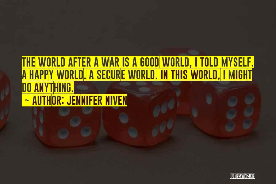 Happy Good Life Quotes By Jennifer Niven