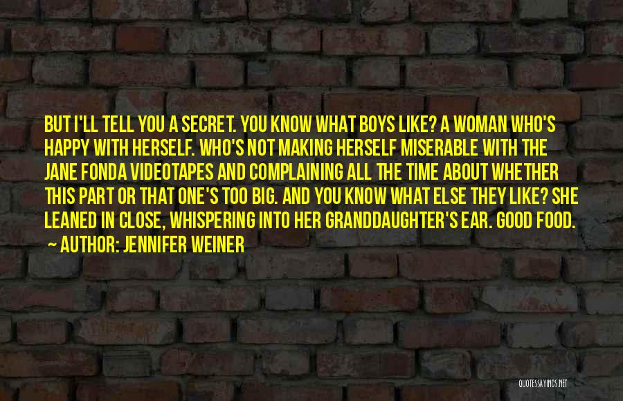 Happy Good Life Quotes By Jennifer Weiner