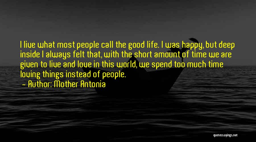 Happy Good Life Quotes By Mother Antonia