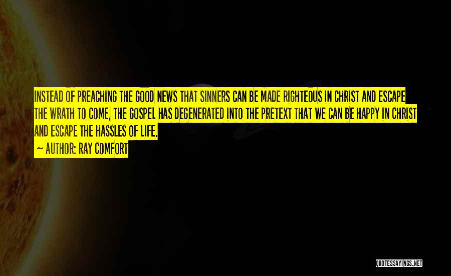 Happy Good Life Quotes By Ray Comfort