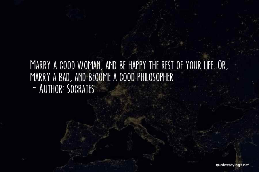 Happy Good Life Quotes By Socrates