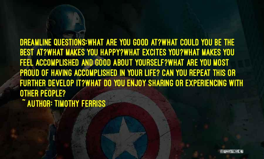 Happy Good Life Quotes By Timothy Ferriss