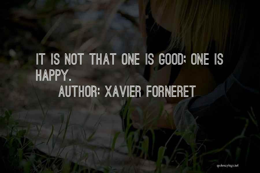 Happy Good Life Quotes By Xavier Forneret