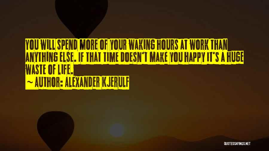 Happy Hours Quotes By Alexander Kjerulf