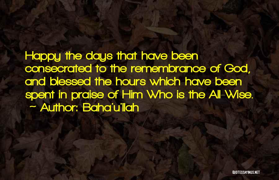 Happy Hours Quotes By Baha'u'llah