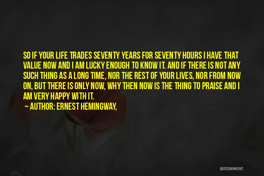 Happy Hours Quotes By Ernest Hemingway,