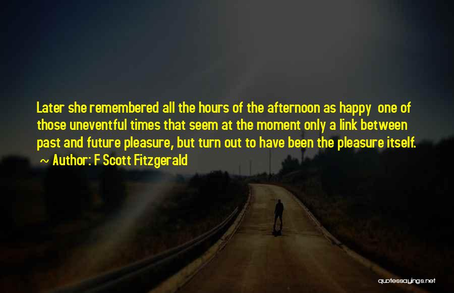 Happy Hours Quotes By F Scott Fitzgerald