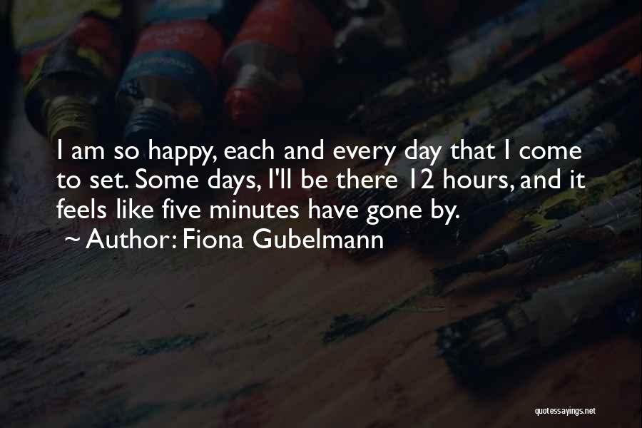 Happy Hours Quotes By Fiona Gubelmann