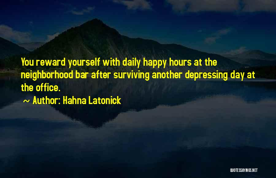Happy Hours Quotes By Hahna Latonick