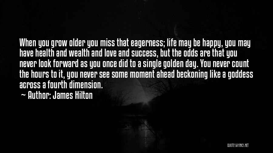 Happy Hours Quotes By James Hilton