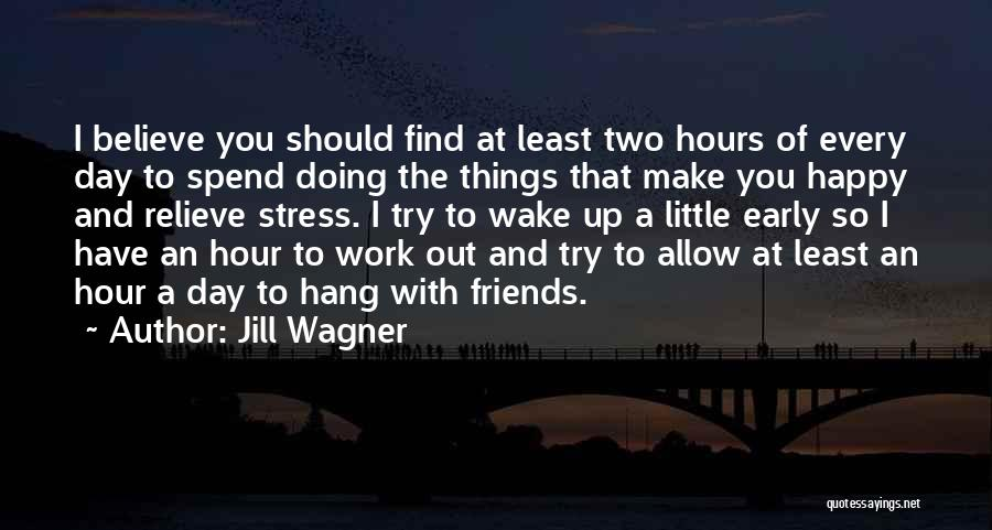 Happy Hours Quotes By Jill Wagner
