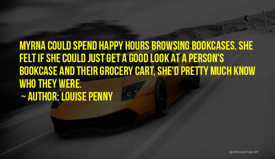 Happy Hours Quotes By Louise Penny