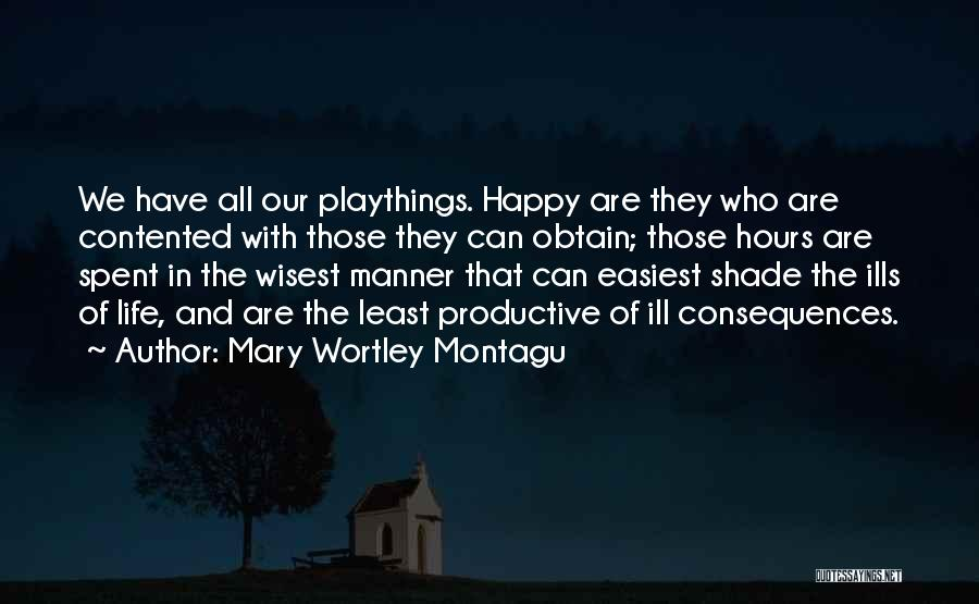 Happy Hours Quotes By Mary Wortley Montagu