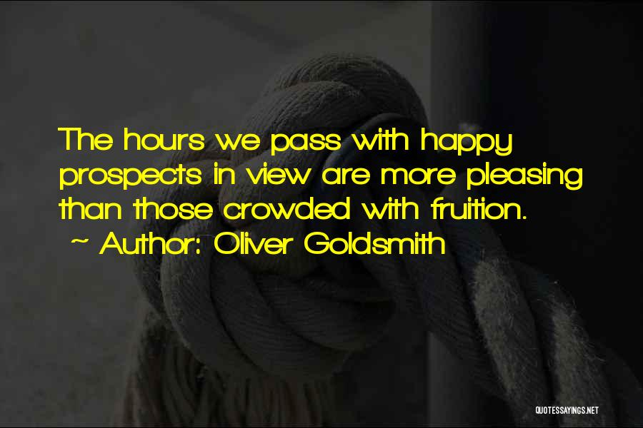 Happy Hours Quotes By Oliver Goldsmith