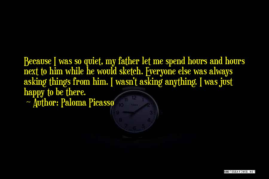Happy Hours Quotes By Paloma Picasso