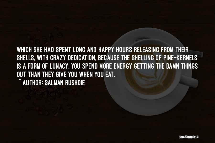 Happy Hours Quotes By Salman Rushdie