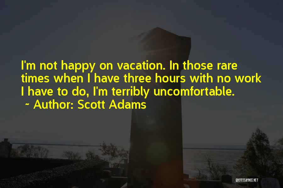 Happy Hours Quotes By Scott Adams