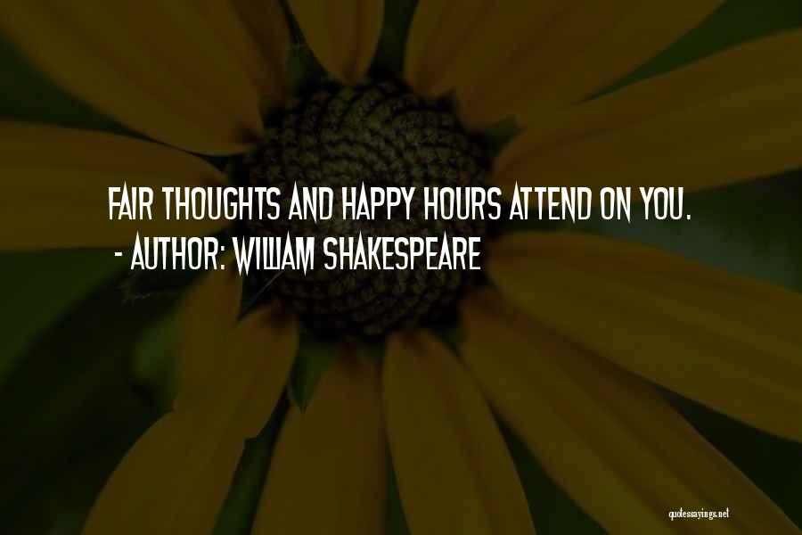 Happy Hours Quotes By William Shakespeare