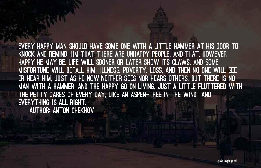 Happy Life Now Quotes By Anton Chekhov