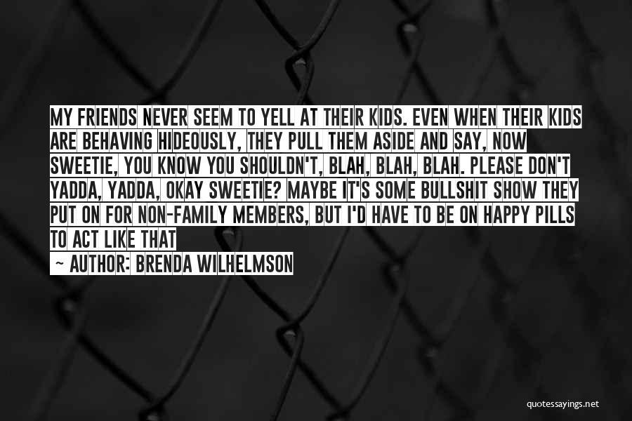 Happy Life Now Quotes By Brenda Wilhelmson