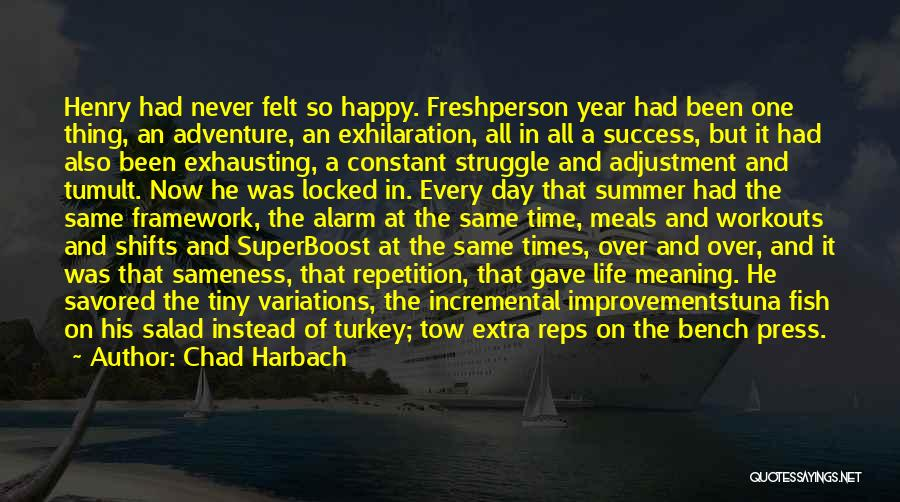 Happy Life Now Quotes By Chad Harbach