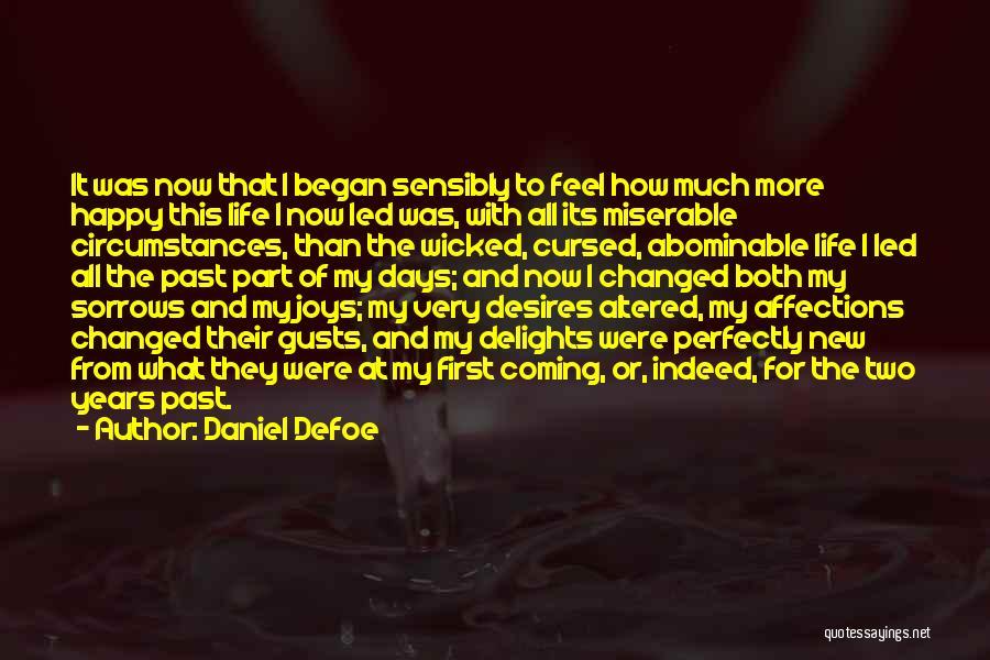 Happy Life Now Quotes By Daniel Defoe