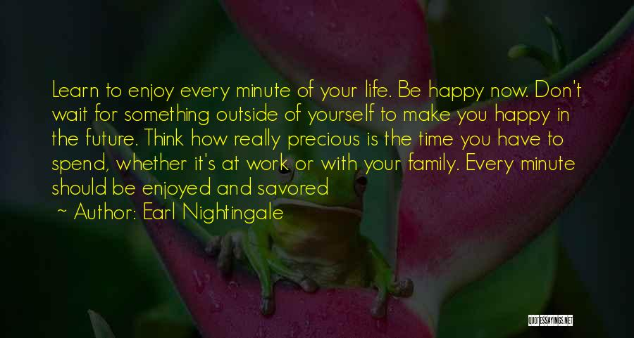 Happy Life Now Quotes By Earl Nightingale