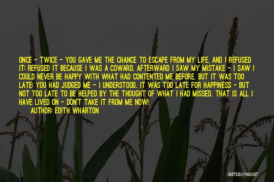 Happy Life Now Quotes By Edith Wharton
