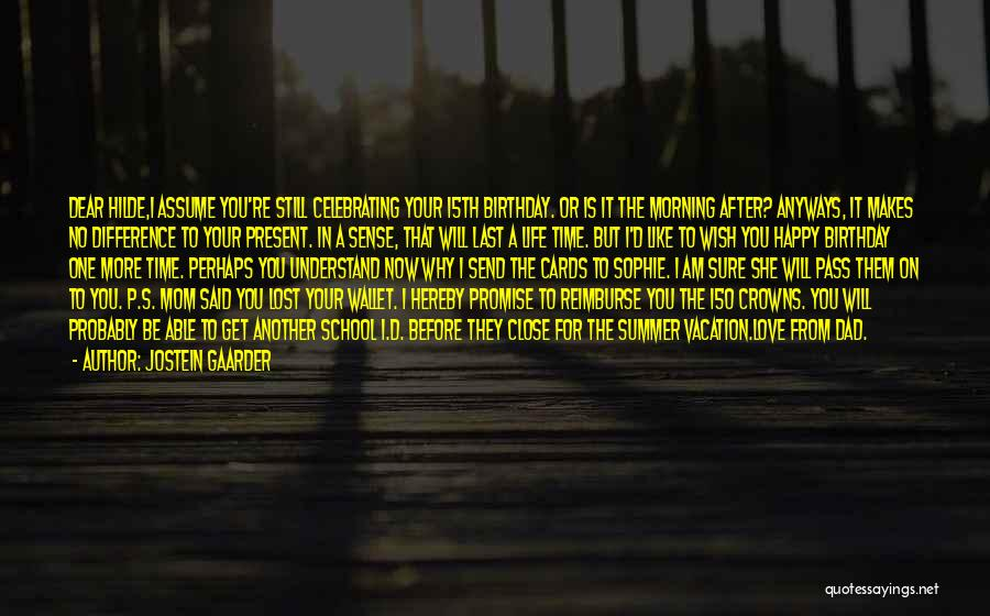 Happy Life Now Quotes By Jostein Gaarder