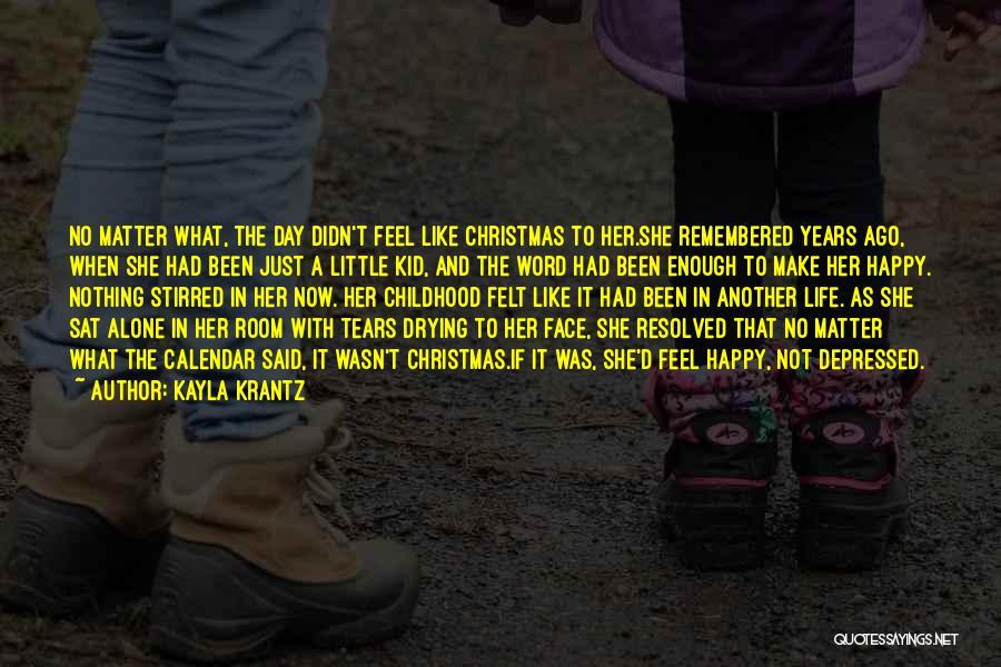 Happy Life Now Quotes By Kayla Krantz
