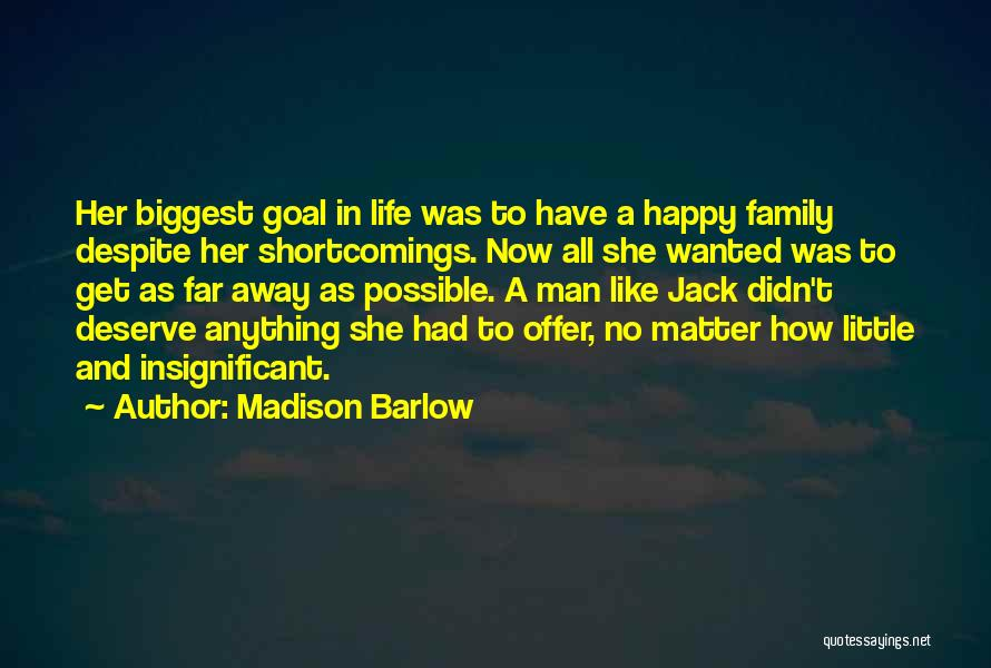 Happy Life Now Quotes By Madison Barlow