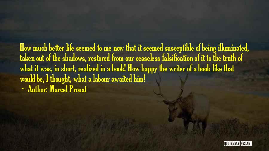 Happy Life Now Quotes By Marcel Proust