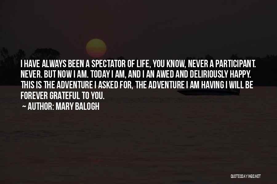 Happy Life Now Quotes By Mary Balogh