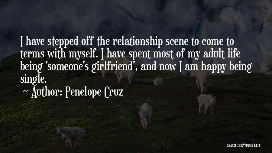 Happy Life Now Quotes By Penelope Cruz