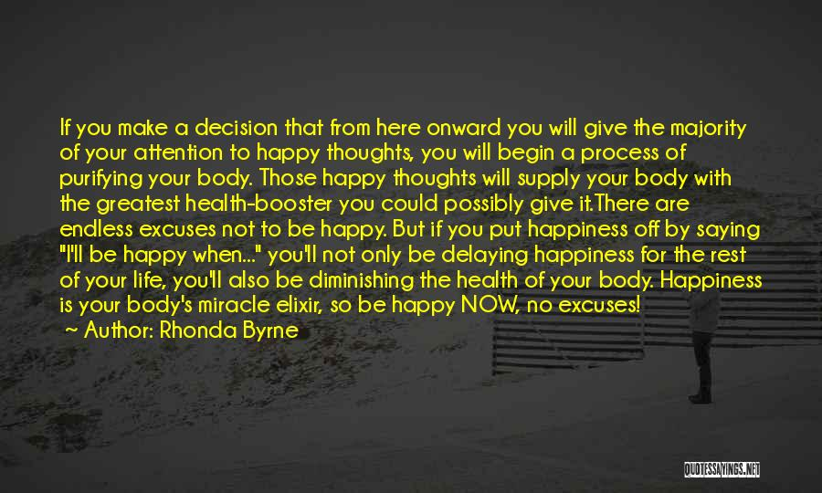 Happy Life Now Quotes By Rhonda Byrne