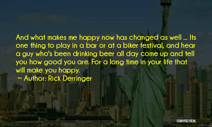 Happy Life Now Quotes By Rick Derringer