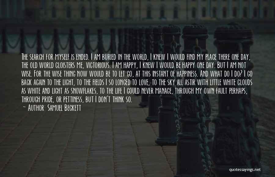 Happy Life Now Quotes By Samuel Beckett