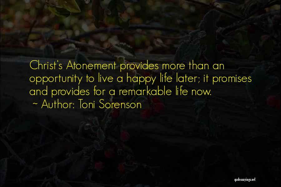 Happy Life Now Quotes By Toni Sorenson