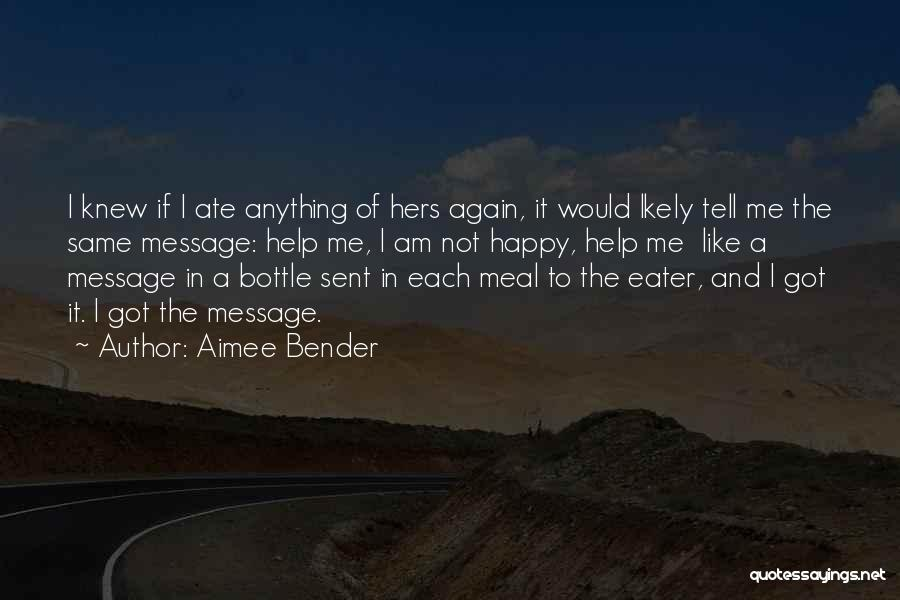Happy Meal Quotes By Aimee Bender