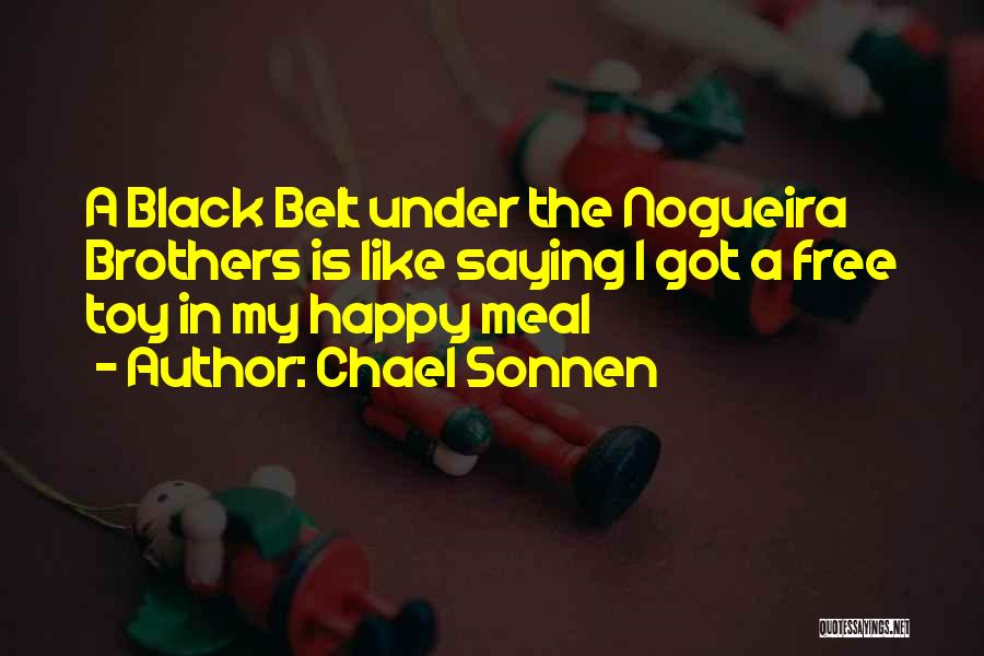 Happy Meal Quotes By Chael Sonnen