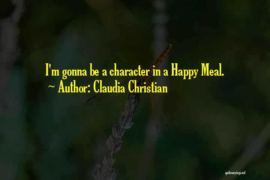 Happy Meal Quotes By Claudia Christian
