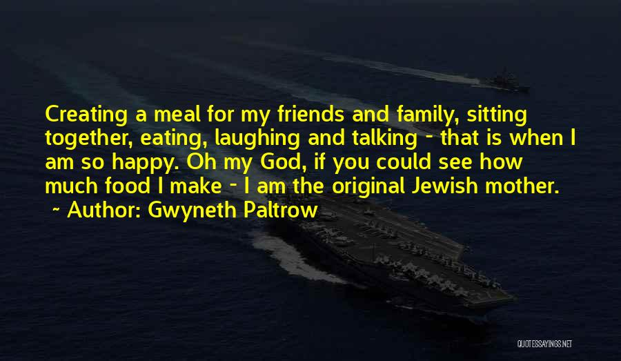 Happy Meal Quotes By Gwyneth Paltrow