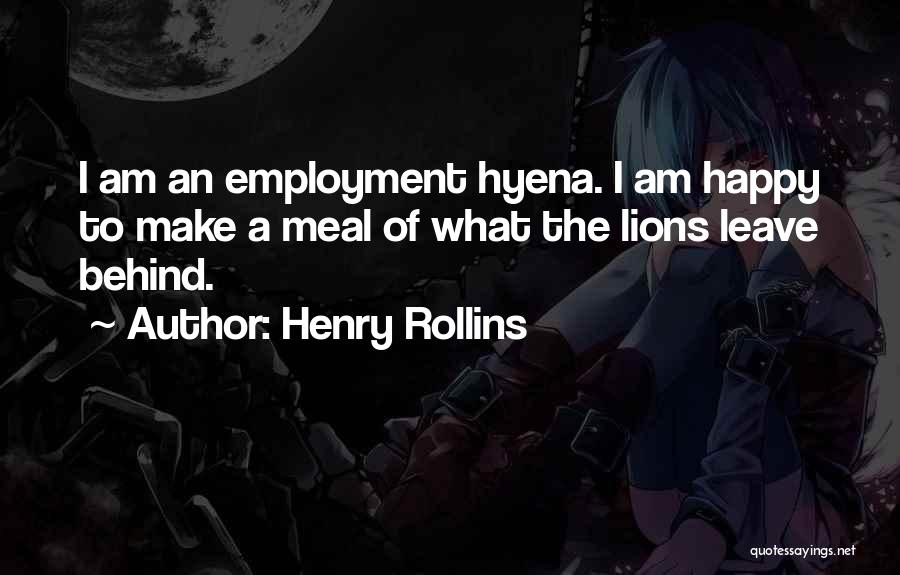 Happy Meal Quotes By Henry Rollins