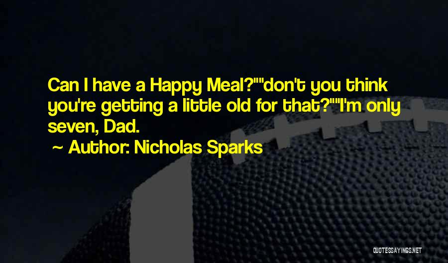 Happy Meal Quotes By Nicholas Sparks